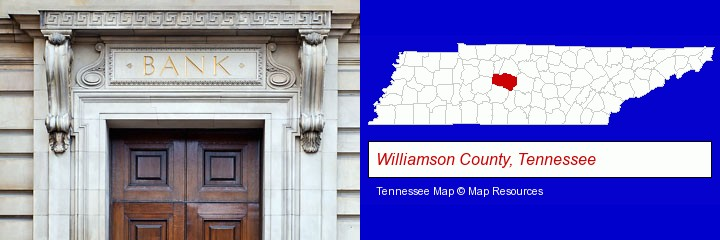 a bank building; Williamson County, Tennessee highlighted in red on a map