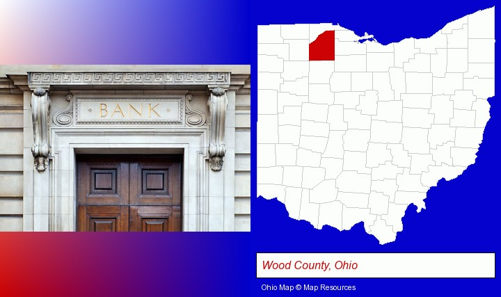 a bank building; Wood County, Ohio highlighted in red on a map