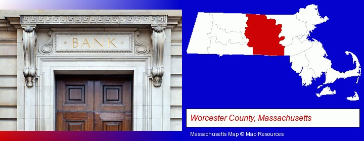 a bank building; Worcester County, Massachusetts highlighted in red on a map