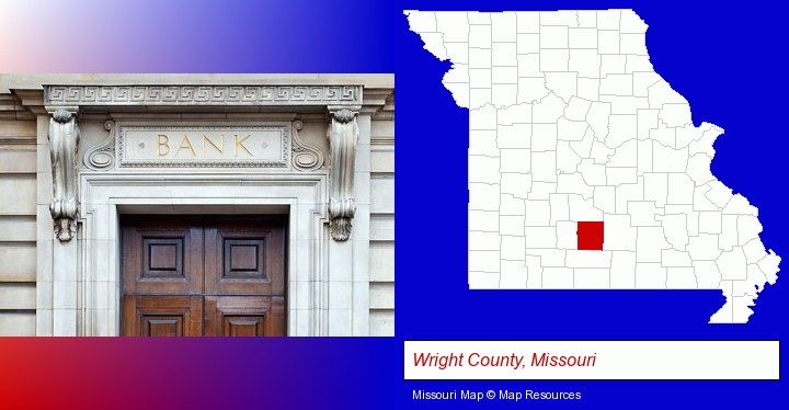 a bank building; Wright County, Missouri highlighted in red on a map