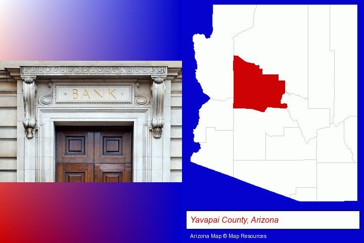 a bank building; Yavapai County, Arizona highlighted in red on a map