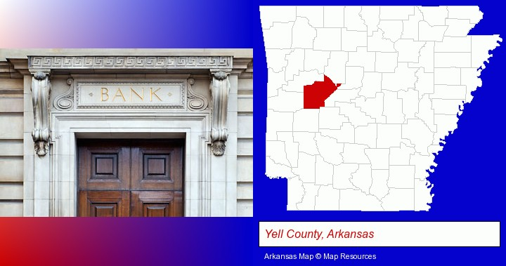 a bank building; Yell County, Arkansas highlighted in red on a map