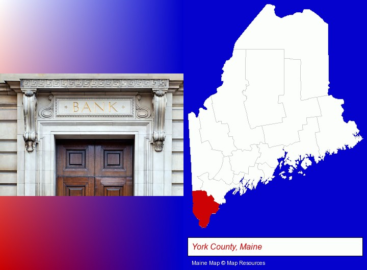 a bank building; York County, Maine highlighted in red on a map